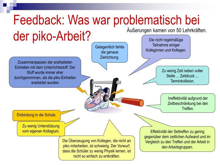 Feedback: Was war problematisch bei der piko-Arbeit?