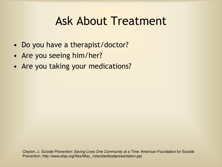 Ask About Treatment