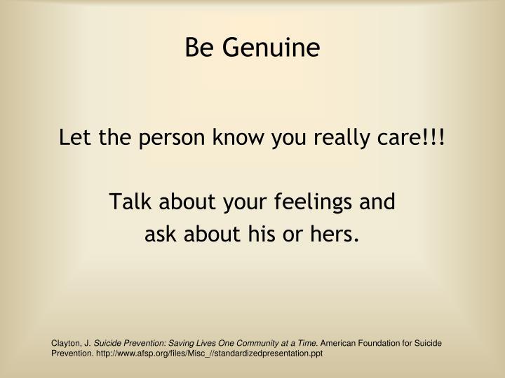 Be Genuine