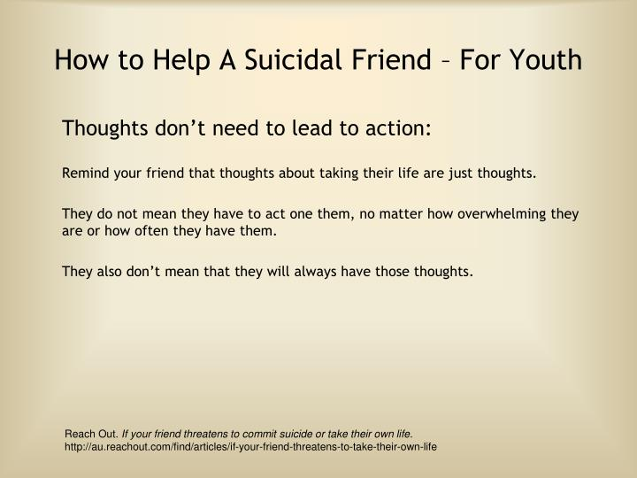 How to Help A Suicidal Friend – For Youth
