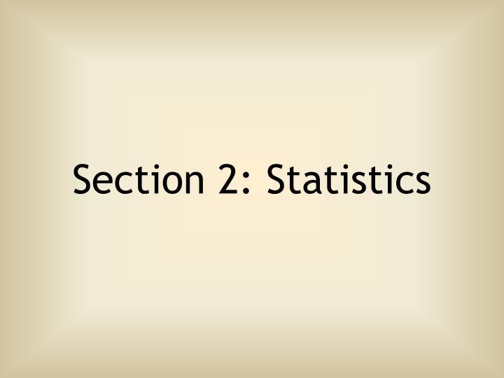 Section 2: Statistics