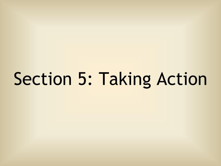 Section 5: Taking Action
