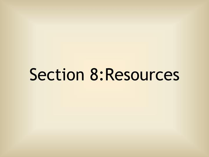 Section 8:Resources