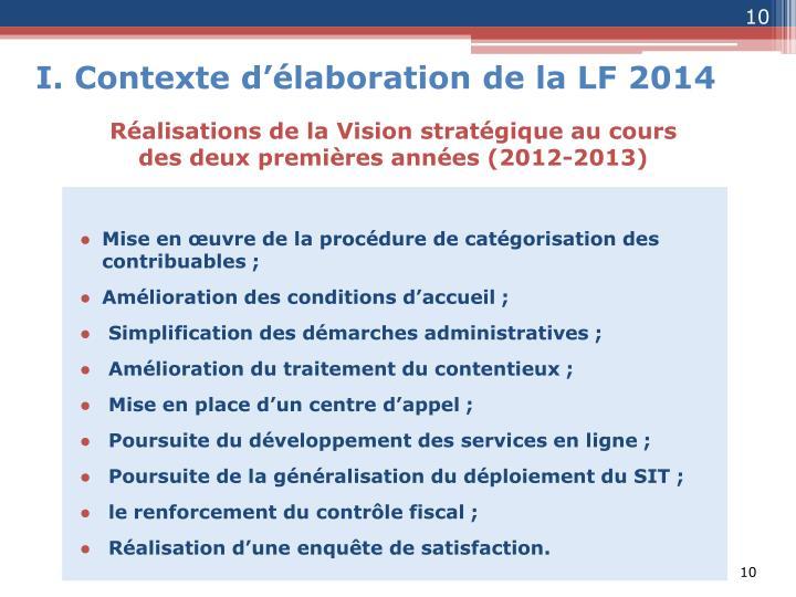 Réalisations de la Vision stratégique au cours des deux premières années (2012-2013)