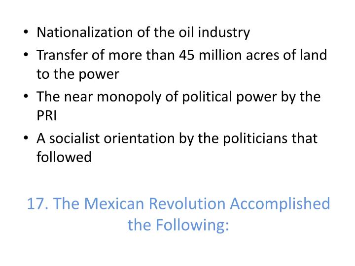 17. The Mexican Revolution Accomplished the Following: