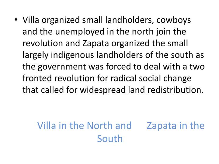 Villa in the North and 	Zapata in the South