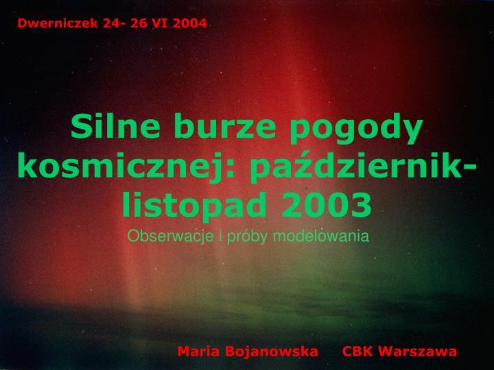Dwerniczek 24- 26 VI 2004
