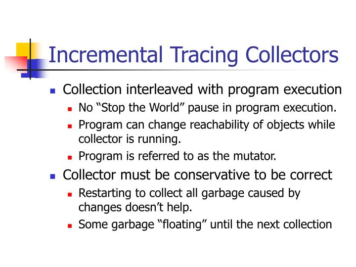 Incremental Tracing Collectors