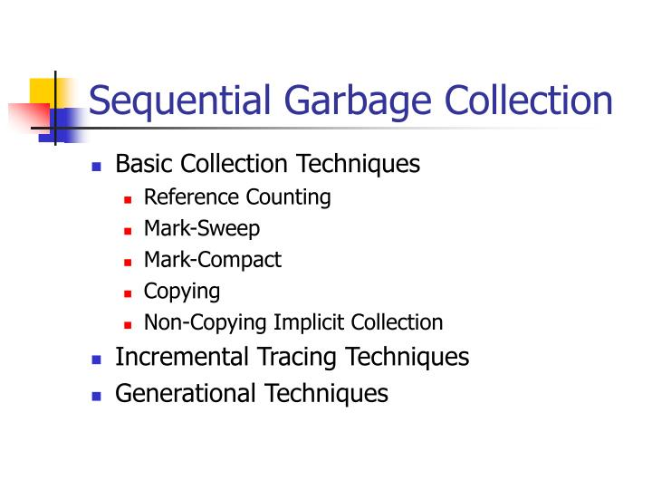 Sequential Garbage Collection