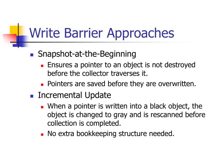 Write Barrier Approaches