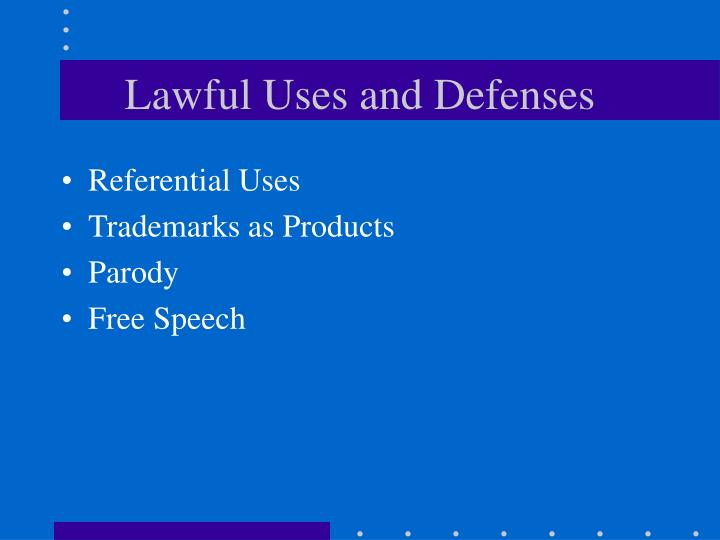 Lawful Uses and Defenses