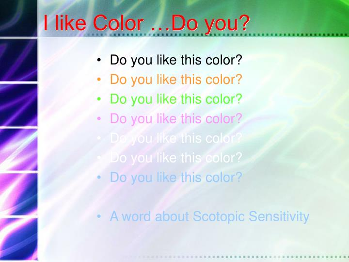 I like Color …Do you?