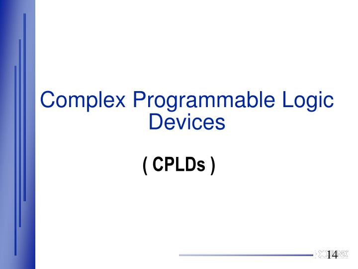 Complex Programmable Logic Devices