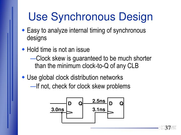 Use Synchronous Design