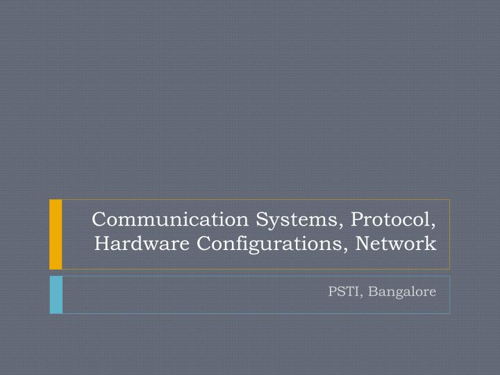 Communication systems protocol hardware configurations network