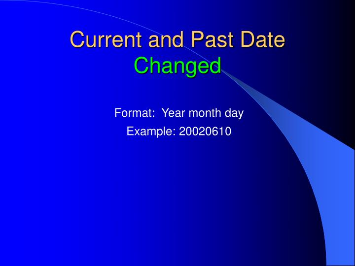 Current and Past Date