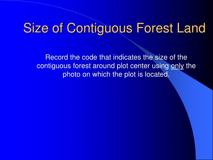 Size of Contiguous Forest Land