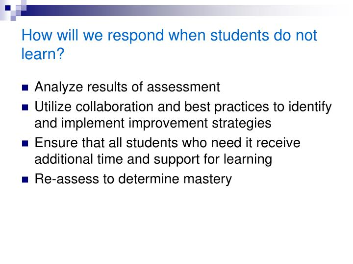 How will we respond when students do not learn?