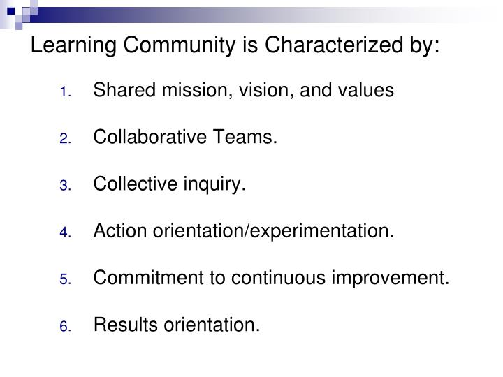 Learning community is characterized by