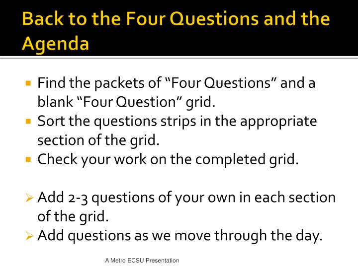 Back to the Four Questions and the Agenda