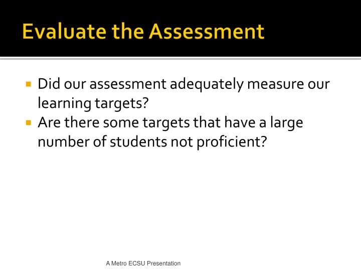 Evaluate the Assessment
