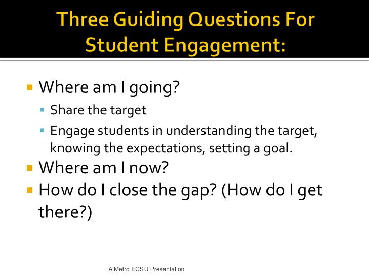 Three Guiding Questions For Student Engagement: