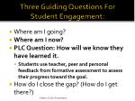 three guiding questions for student engagement1