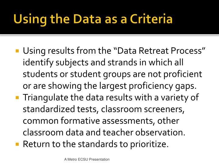 Using the Data as a Criteria
