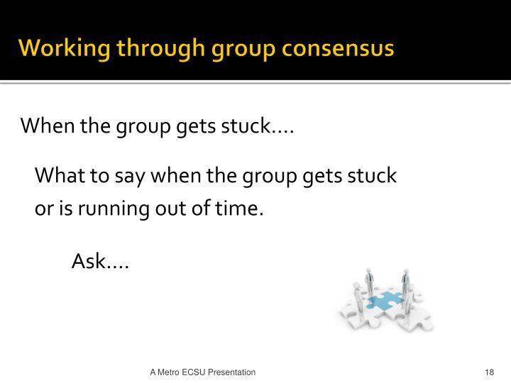 Working through group consensus