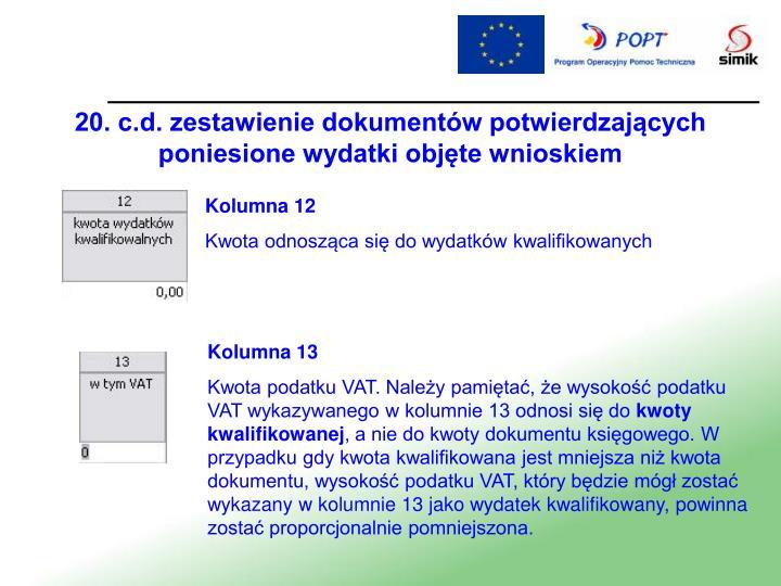 20. c.d. zestawienie dokumentów potwierdzających poniesione wydatki objęte wnioskiem
