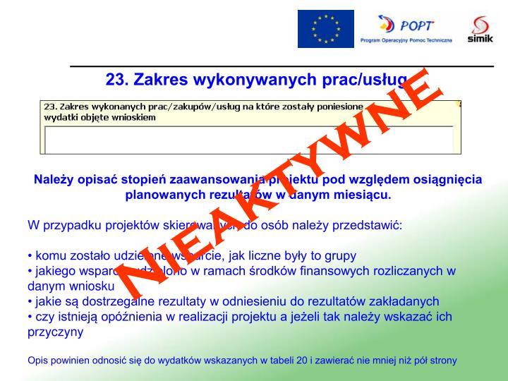 23. Zakres wykonywanych prac/usług