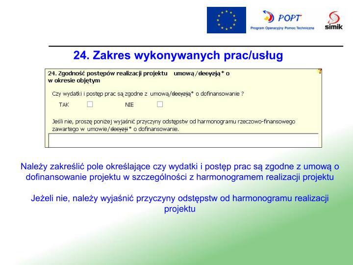 24. Zakres wykonywanych prac/usług