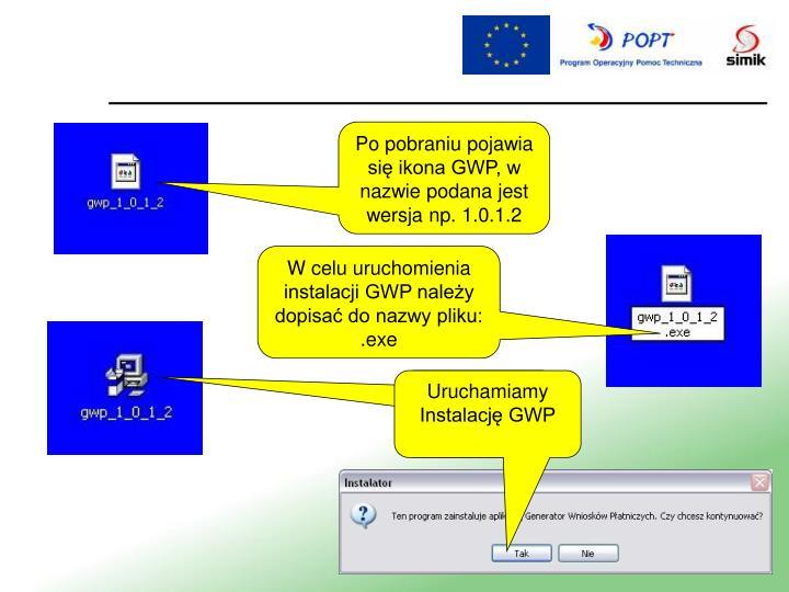 Po pobraniu pojawia się ikona GWP, w nazwie podana jest wersja np. 1.0.1.2