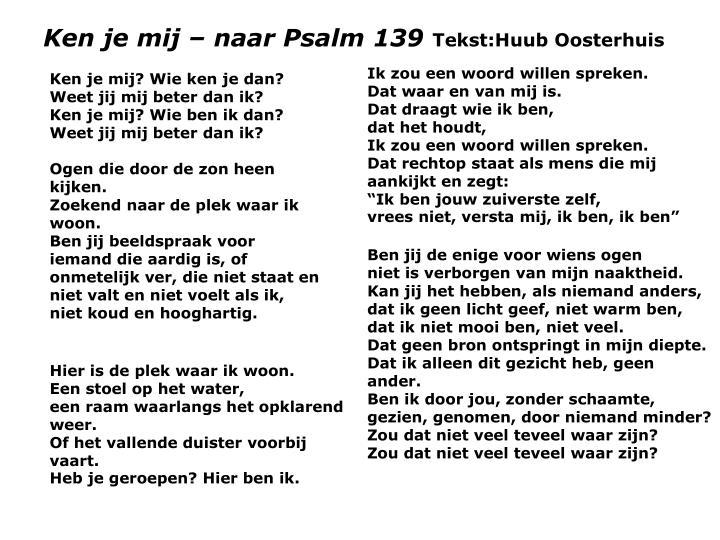 Ken je mij – naar Psalm 139