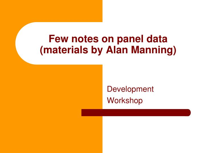 Few notes on panel data materials by alan manning