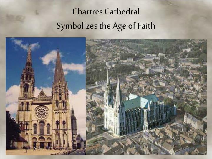 Chartres cathedral symbolizes the age of faith