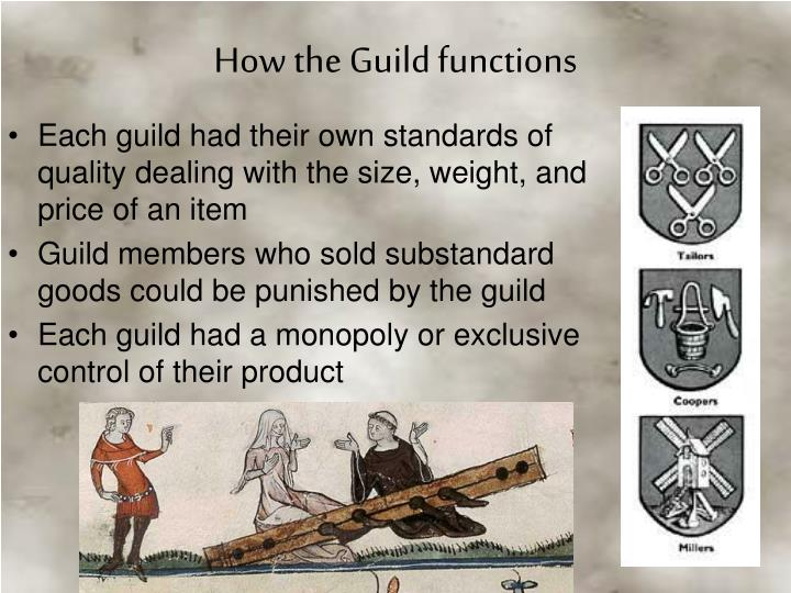 Each guild had their own standards of quality dealing with the size, weight, and price of an item