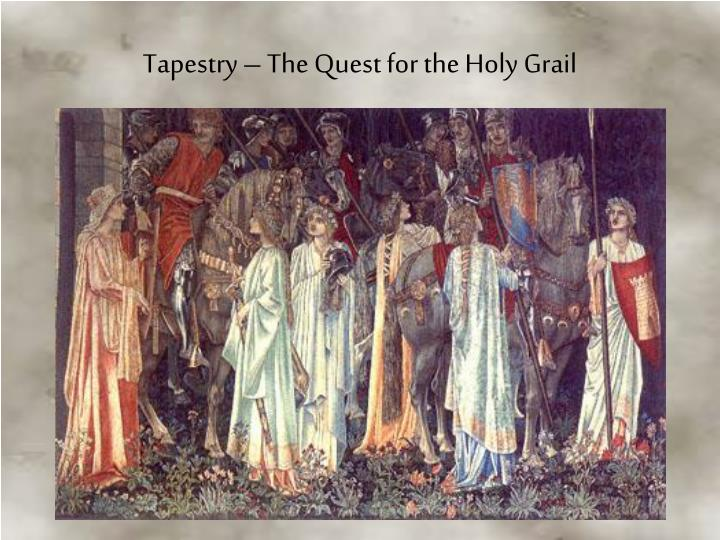 Tapestry – The Quest for the Holy Grail