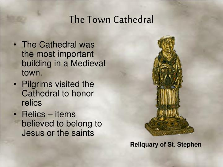 The Cathedral was the most important building in a Medieval town.