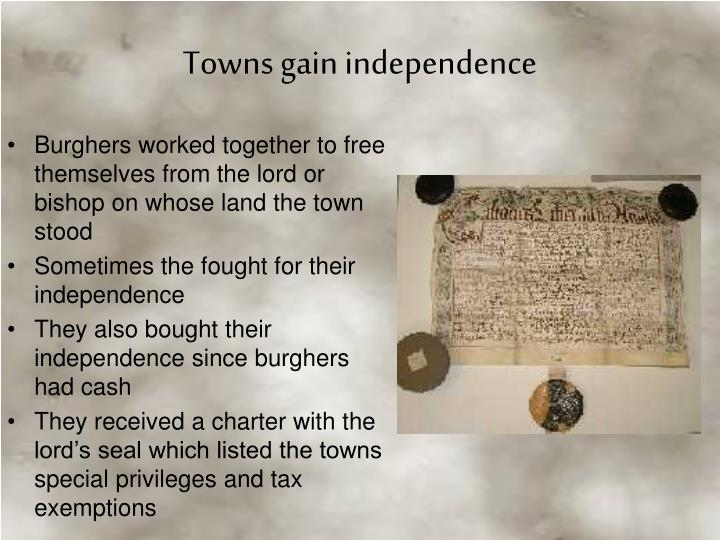 Burghers worked together to free themselves from the lord or bishop on whose land the town stood