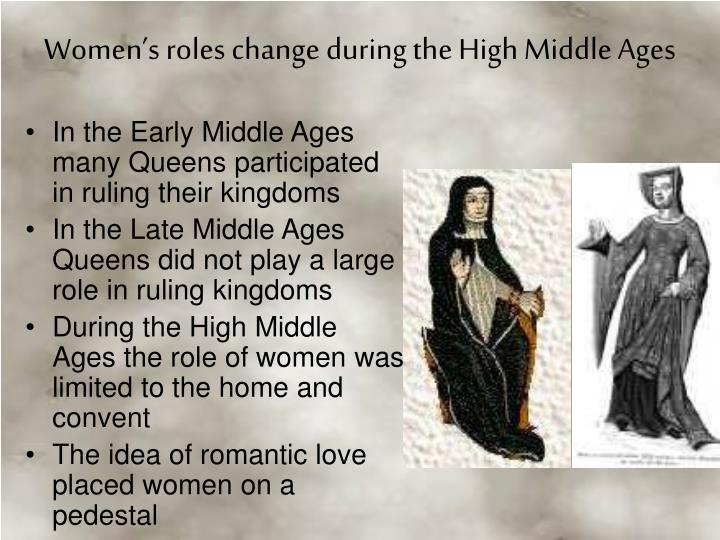 In the Early Middle Ages many Queens participated in ruling their kingdoms