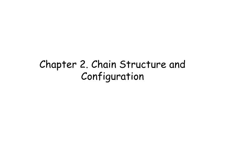 chapter 2 chain structure and configuration