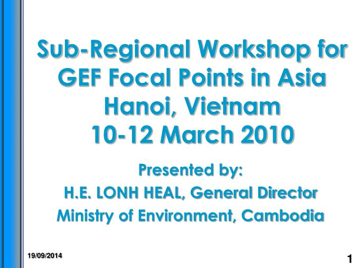 Sub regional workshop for gef focal points in asia hanoi vietnam 10 12 march 2010