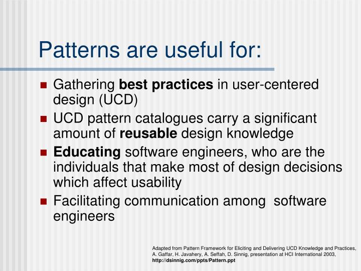 Patterns are useful for: