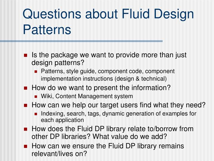 Questions about Fluid Design Patterns