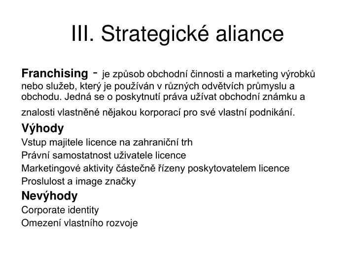 III. Strategické aliance