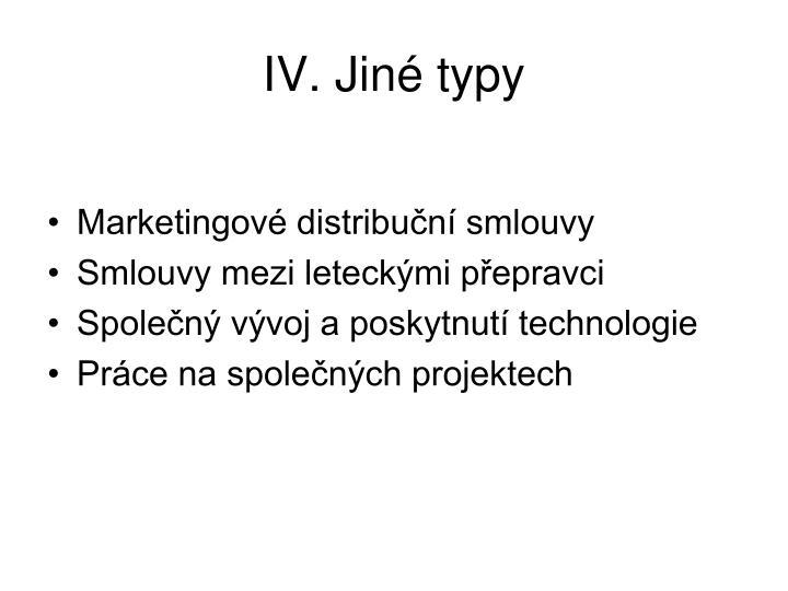 IV. Jiné typy