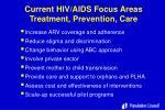 current hiv aids focus areas treatment prevention care