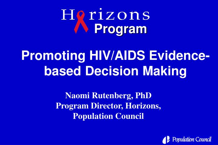 Promoting hiv aids evidence based decision making