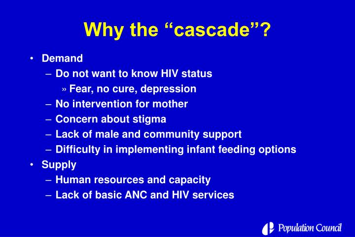 "Why the ""cascade""?"